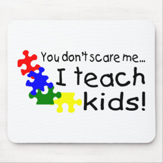 You Dont Scare Me I Teach Kids (PP) Mouse Pad