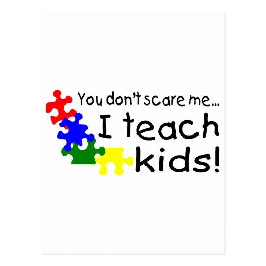 You Dont Scare Me I Teach Kids (PP) Postcard