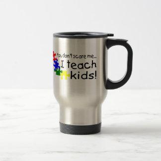 You Dont Scare Me I Teach Kids (PP) Travel Mug