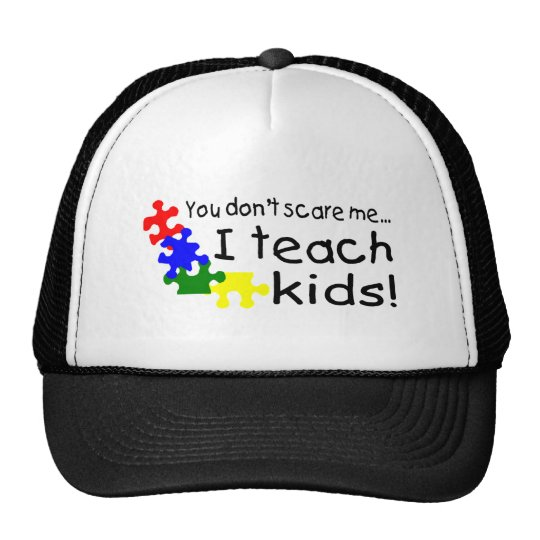You Dont Scare Me I Teach Kids Trucker Hat