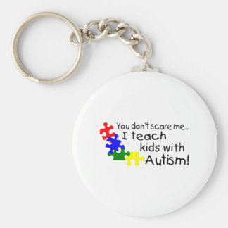 You dont Scare Me I Teach Kids With Autism Basic Round Button Keychain