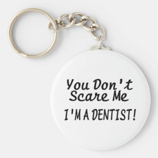 You Dont Scare Me Im A Dentist Black Text Basic Round Button Keychain