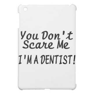 You Dont Scare Me Im A Dentist Black Text iPad Mini Cover