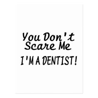 You Dont Scare Me Im A Dentist Black Text Postcard