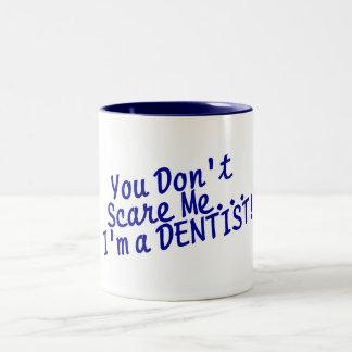 You Dont Scare Me Im A Dentist Two-Tone Coffee Mug