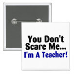 You Dont Scare Me Im A Teacher Blue Black Text Pin