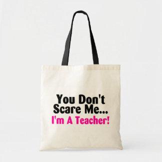 You Dont Scare Me Im A Teacher Budget Tote Bag