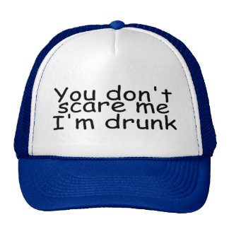 You Dont Scare Me Im Drunk Mesh Hats