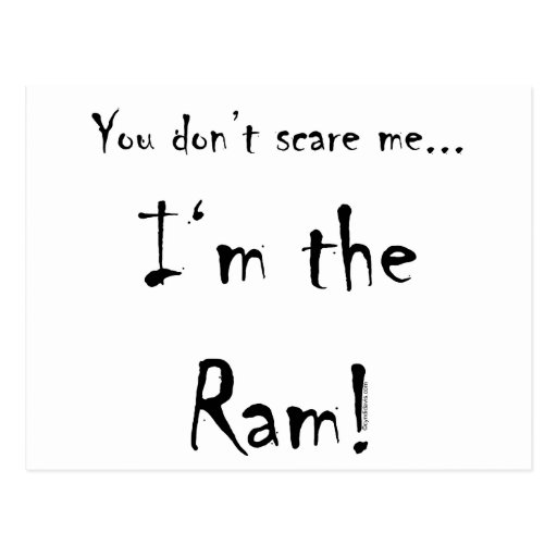 You don't scare me...Ram Postcards