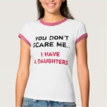 You don't scare me t-shirt