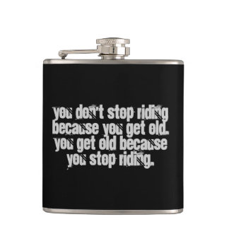 You Don't Stop Riding motorcycle quote Hip Flask