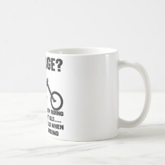 You Don't Stop Riding When You Get Old Coffee Mug