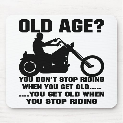 You Don't Stop Riding When You Get Old Mousepads