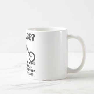 You Don't Stop Riding When You Get Old You Get Old Classic White Coffee Mug
