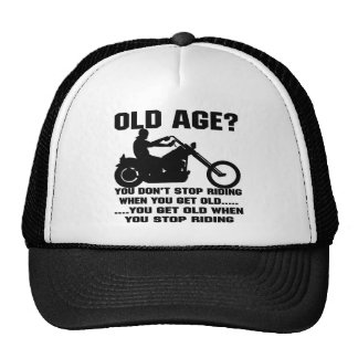 You Don't Stop Riding When You Get Old You Get Old Trucker Hat