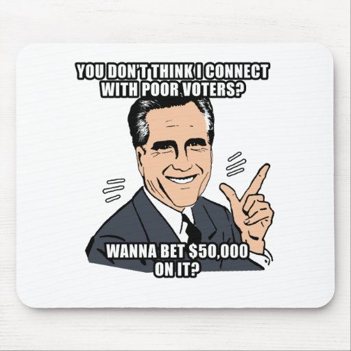 you don't think i can connect with poor voters - . mouse pad