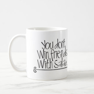 You Don't Win Friends With Salad ! Coffee Mugs