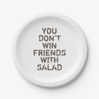 You don't win friends with salad - Paper Plate