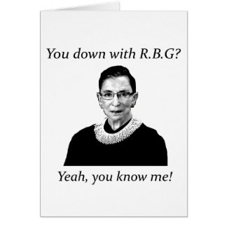 You down with RBG? Card