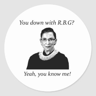 You down with RBG? Classic Round Sticker