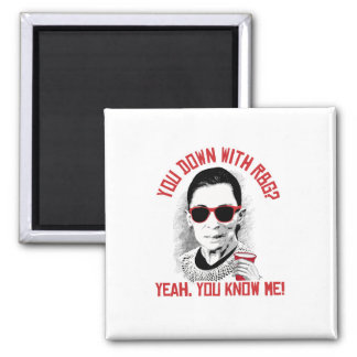 You Down with RBG Yeah You know me 2 Inch Square Magnet