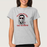 You Down with RBG Yeah You know me T-Shirt
