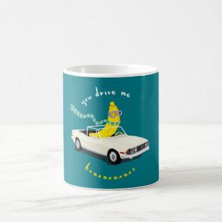 you drive me bananas coffee mug