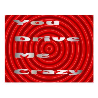 you drive me crazy postcard