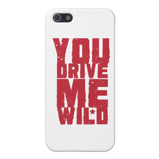 YOU DRIVE ME WILD iPhone SE/5/5s COVER