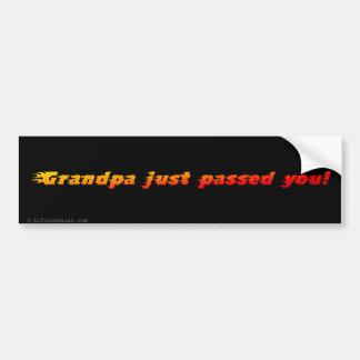 You drive slower than my grandfather bumper sticker