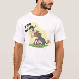 YOU DUMB @#$ T-Shirt