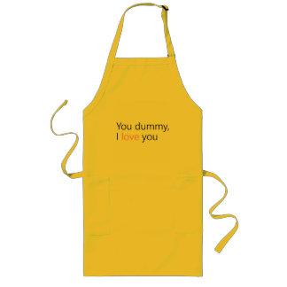 you dummy, i love you long apron