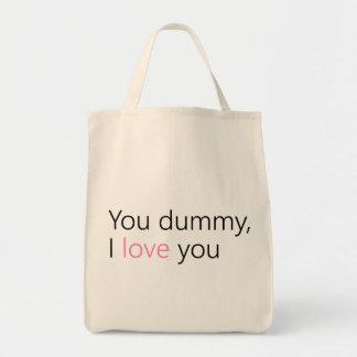you dummy, i love you tote bag