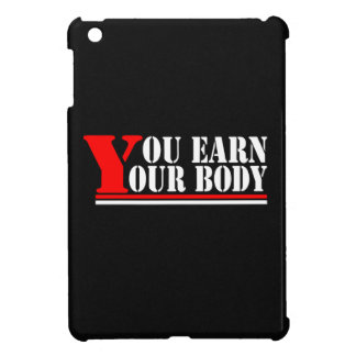 You Earn Your Body Cover For The iPad Mini