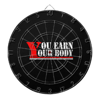 You Earn Your Body Dartboard