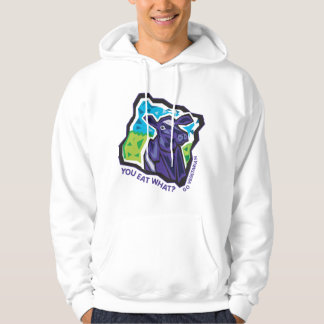 You Eat What? Cow Hoodie