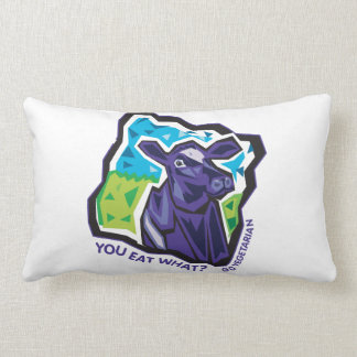 You Eat What? Go Vegetarian Pillow