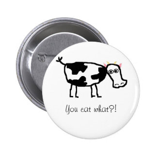 You Eat What? Pinback Button