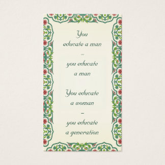You  educate a man;  you educate a man quote business card