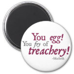 You Egg!  You Fry of Treachery! 2 Inch Round Magnet