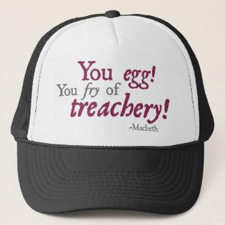 You Egg!  You Fry of Treachery! Trucker Hat