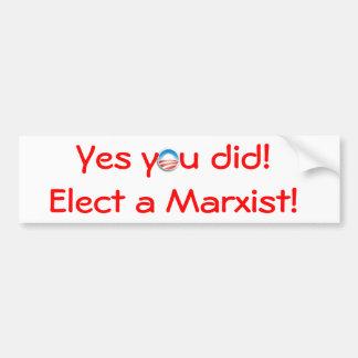 You elected a Marxist! Bumper Sticker