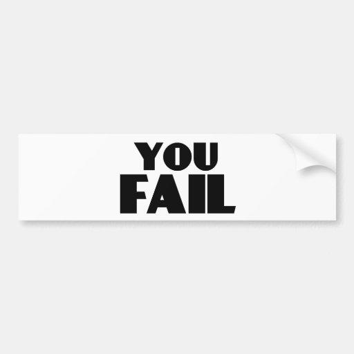 You Fail Car Bumper Sticker