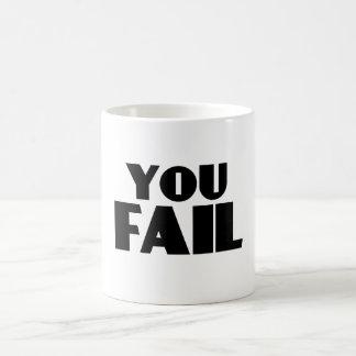 You Fail Coffee Mug