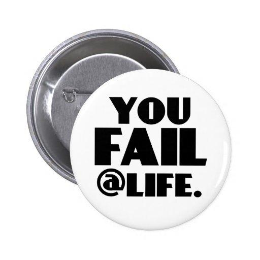 You Fail @Life Pinback Buttons