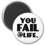 You Fail @Life Refrigerator Magnets