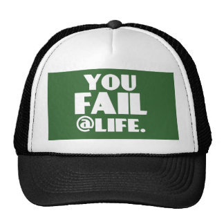You Fail @Life Trucker Hat