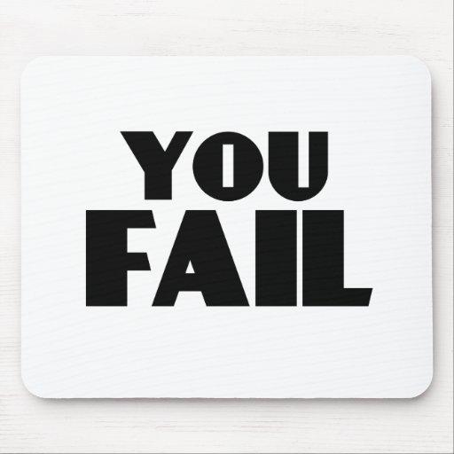 You Fail Mousepad