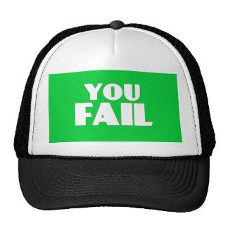 You Fail Trucker Hat