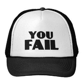 You Fail Trucker Hats